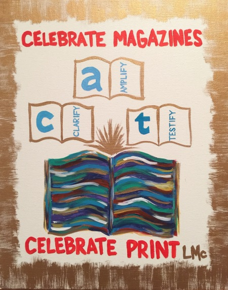 Celebrate Magazines Celebrate Print. The theme for ACT 6 Experience that takes place April 20 to 22, 2016.  Painting by and © Laura McCrory. For information about the ACT 6 Experience email me at samir.husni@gmail.com